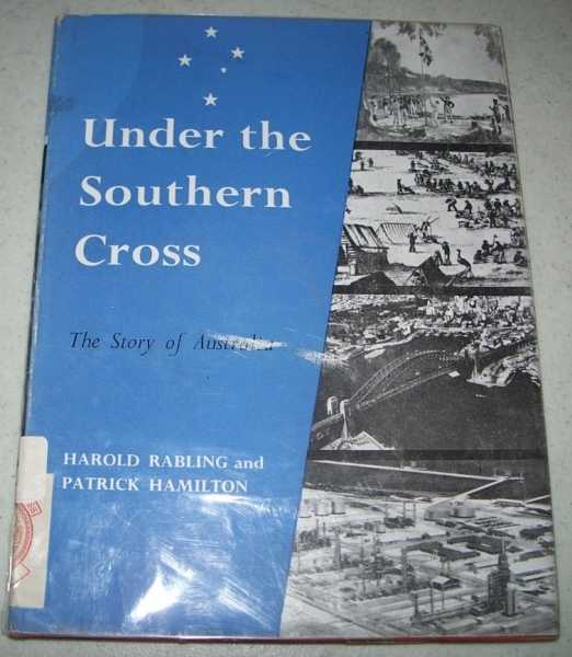 Under the Southern Cross: The Story of Australia, Rabling, Harold and Hamilton, Patrick