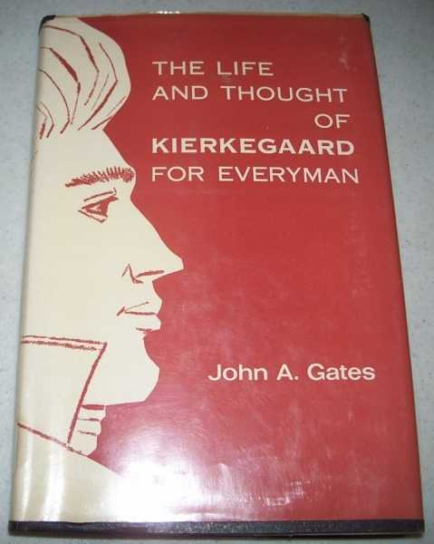 The Life and Thought of Kierkegaard for Everyman, Gates, John A.