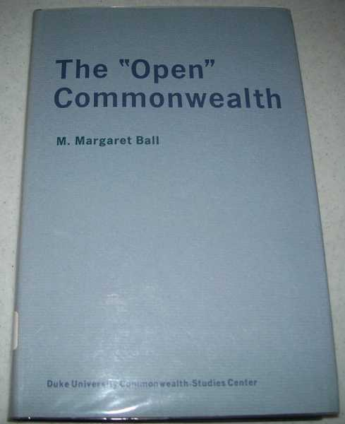 The 'Open' Commonwealth, Ball, M. Margaret