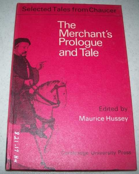 The Merchant's Prologue and Tale from the Canterbury Tales (Selected Tales from Chaucer), Chaucer, Geoffrey; Hussey, Maurice (ed.)
