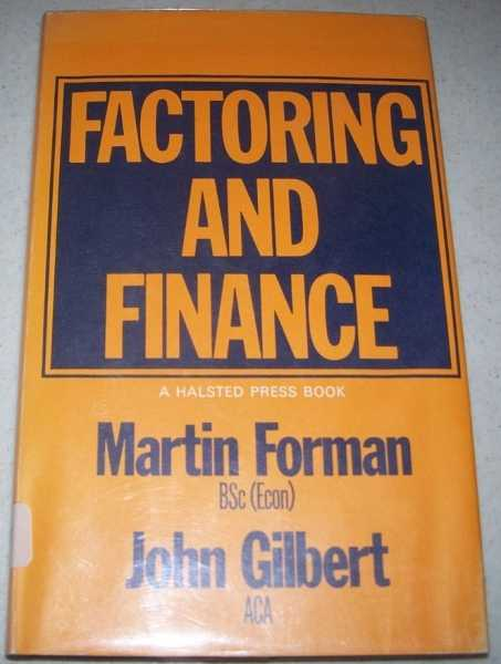 Factoring and Finance (The Heinemann Accountancy and Administration Series), Forman, Martin and Gilbert, John