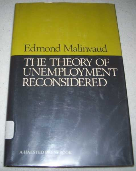 The Theory of Unemployment Reconsidered (Yrjo Jahnsson Lectures), Malinvaud, Edmond