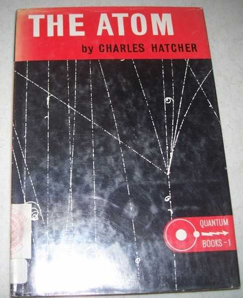 The Atom (Quantum Books 1), Hatcher, Charles