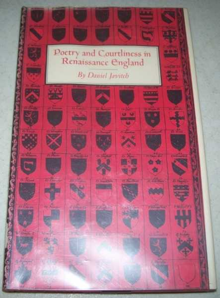 Poetry and Courtliness in Renaissance England, Javitch, Daniel