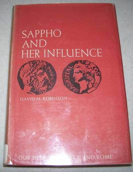 Sappho and Her Influence (Our Debt to Greece and Rome), Robinson, David M.