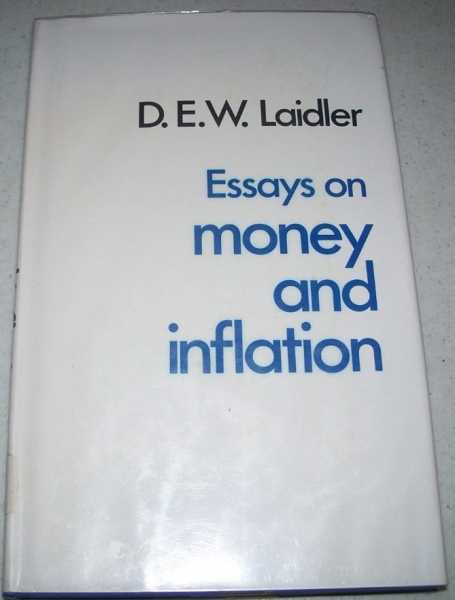 Essays on Money and Inflation (Studies in Inflation series), Laidler, D.E.W.
