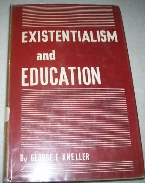 Existentialism and Education, Kneller, George F.