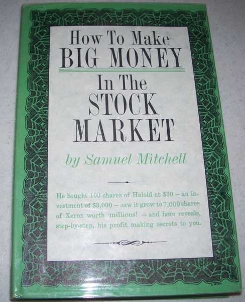 How to Make Big Money in the Stock Market and Avoid Losses, Mitchell, Samuel