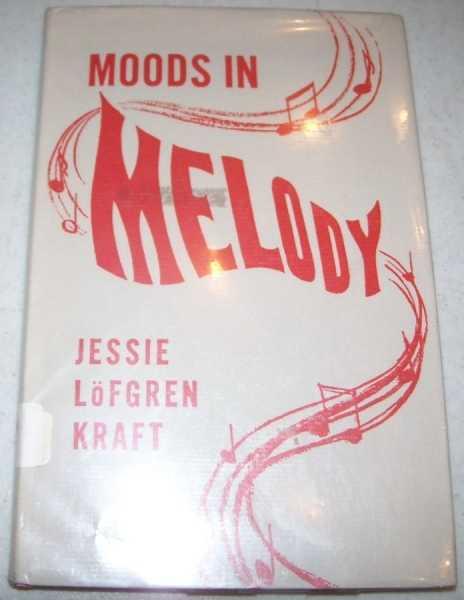 Moods in Melody: Contemporary Poets of Dorrance (536), Kraft, Jessie Lofgren