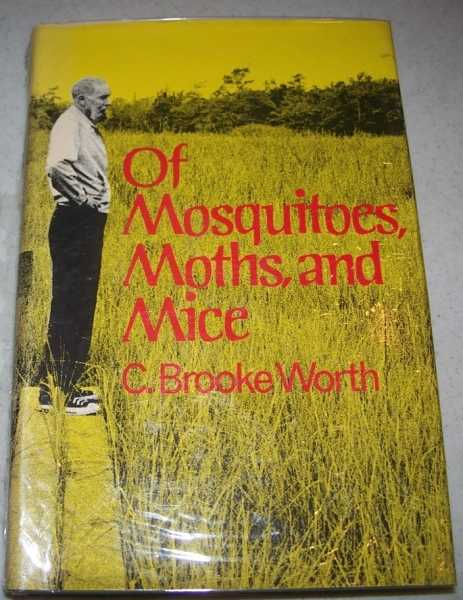 Of Mosquitoes, Moths and Mice, Worth, C. Brooke