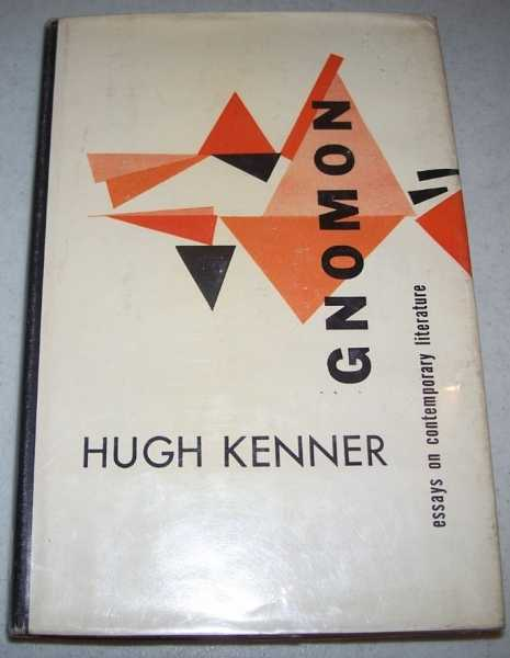 Gnomon: Essays on Contemporary Literature, Kenner, Hugh