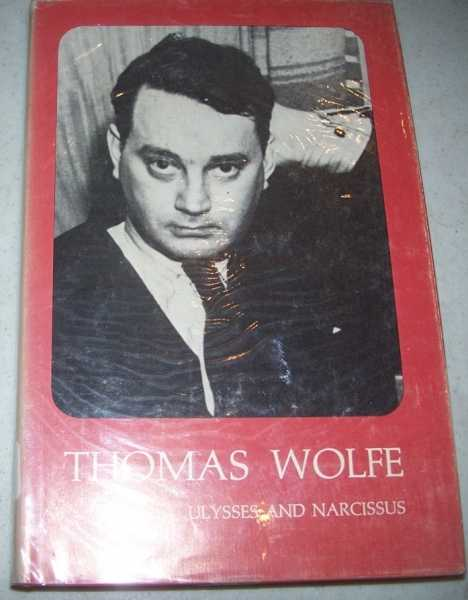 Thomas Wolfe: Ulysses and Narcissus, Snyder, William U.