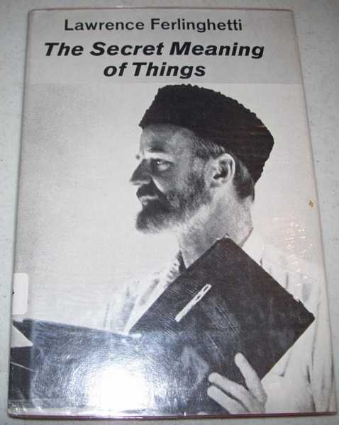 The Secret Meaning of Things, Ferlinghetti, Lawrence