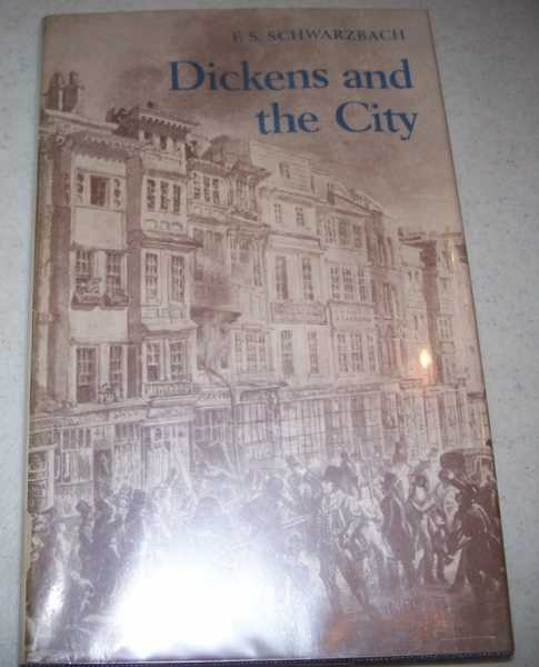 Dickens and the City, Schwarzbach, F.S.