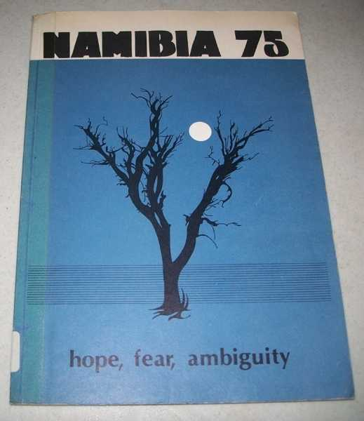 Namibia 1975: Hope, Fear and Ambiguity, Lissner, Jorgen (Ed.)