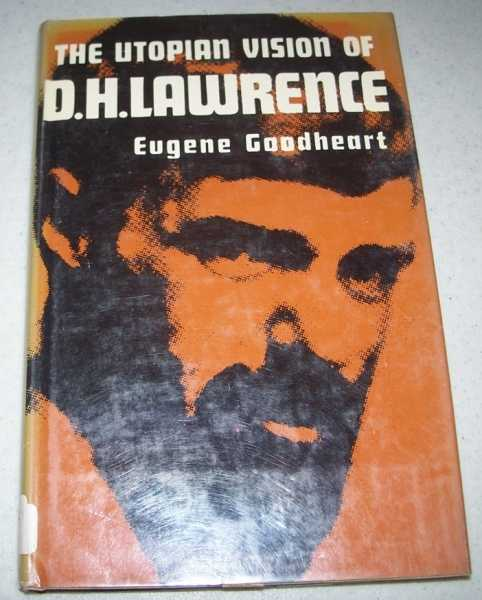 The Utopian Vision of D.H. Lawrence, Goodheart, Eugene