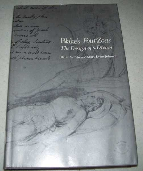 Blake's Four Zoas: The Design of a Dream, Wilkie, Brian and Johnson, Mary Lynn