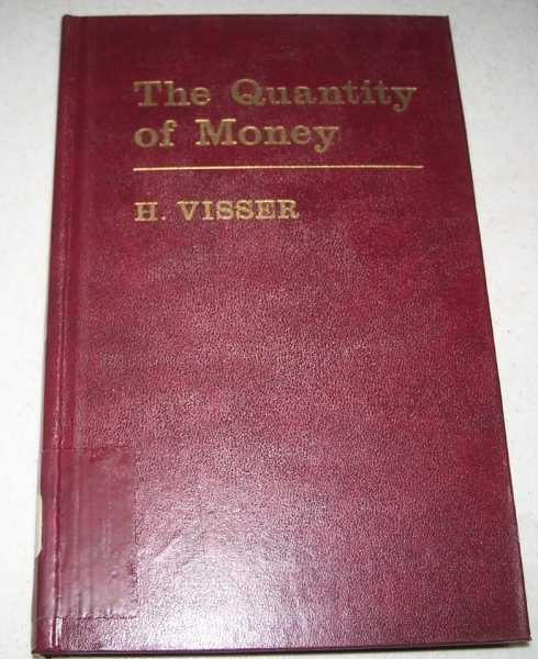 The Quantity of Money, Visser, H.
