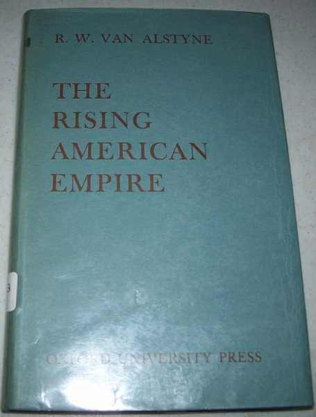 The Rising American Empire, Van Alstyne, R.W.