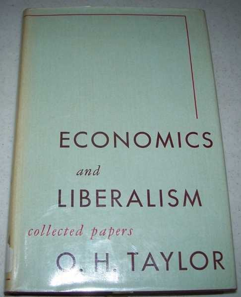 Economics and Liberalism: Collected Papers, Taylor, O.H. (Overton)