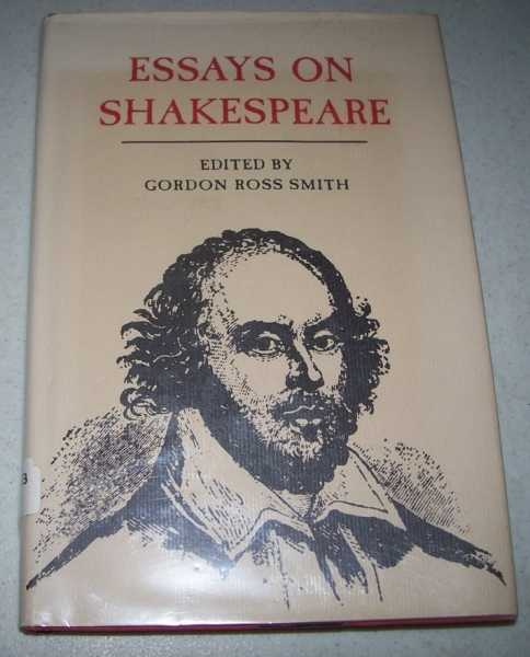 Essays on Shakespeare, Smith, Gordon Ross (ed.)