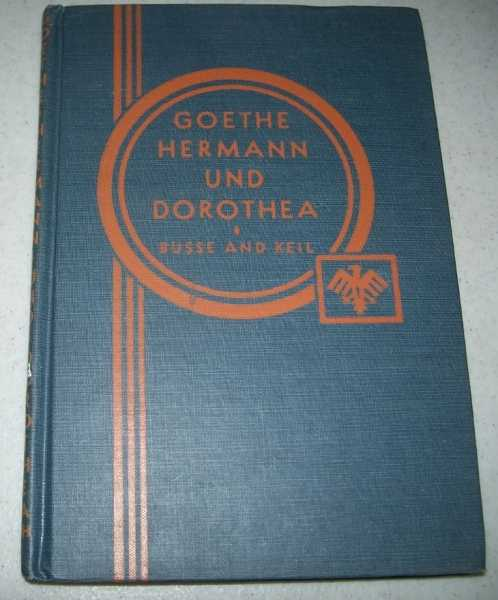 Goethe's Hermann and Dorothea (Heath's Modern Language Series), Goethe, Johann Wolfgang von; Busse, A. and Keil, G. (ed.)