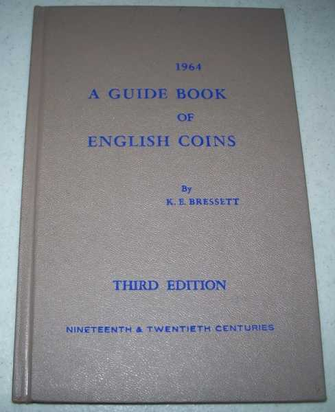 A 1964 Guide Book of English Coins: Nineteenth and Twentieth Centuries, Third Edition, Bressett, Kenneth E.