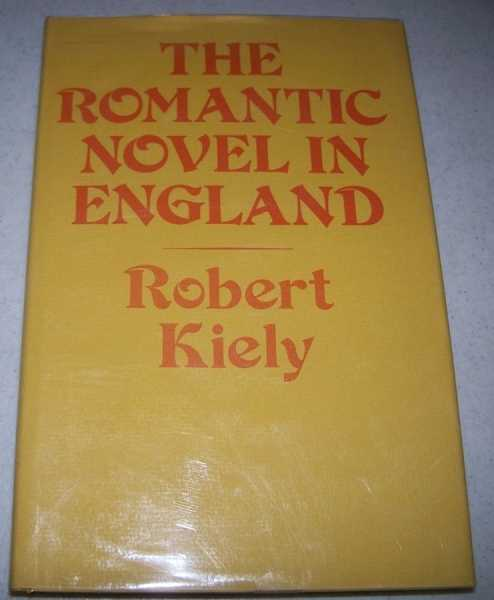 The Romantic Novel in England, Kiely, Robert