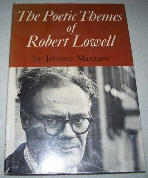 The Poetic Themes of Robert Lowell, Mazzaro, Jerome