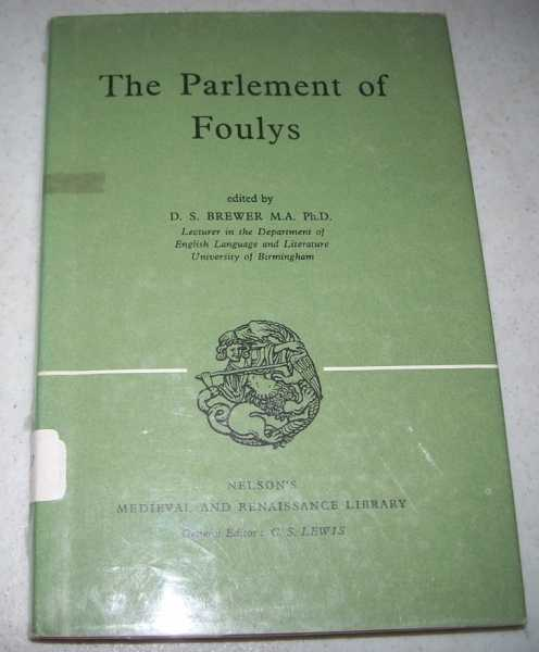 The Parlement of Foulys (Nelson's Medieval and Renaissance Library), Chaucer, Geoffrey; Brewer, D.S. (ed.)