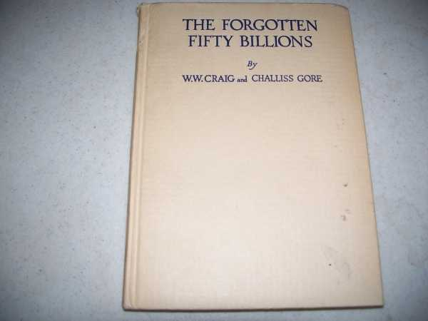 The Forgotten Fifty Billions, Craig, W.W. and Gore, Challiss
