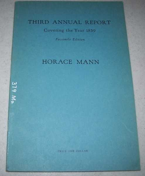 Third Annual Report of the Board of Education Covering the Year 1839, Mann, Horace