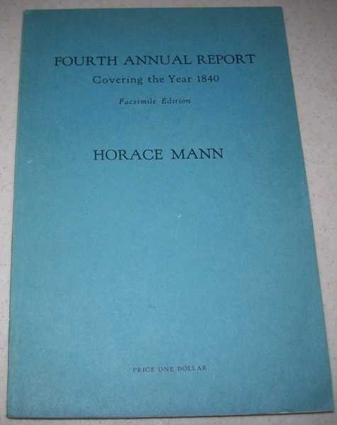 Fourth Annual Report of the Board of Education Covering the Year 1840, Mann, Horace