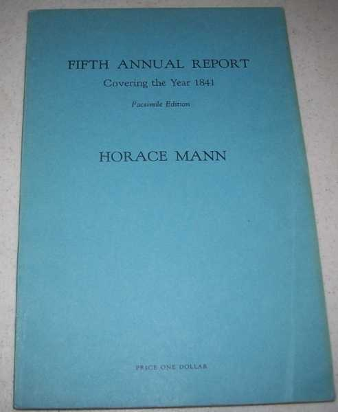 Fifth Annual Report of the Board of Education Covering the Year 1841, Mann, Horace