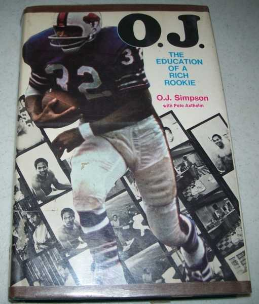 O.J.: The Education of a Rich Rookie, Simpson, O.J. with Axthelm, Pete