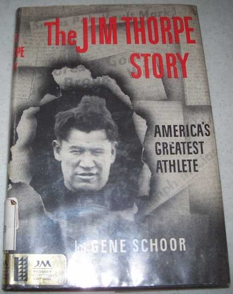 The Jim Thorpe Story: America's Greatest Athlete, Schoor, Gene with Gilfond, Henry