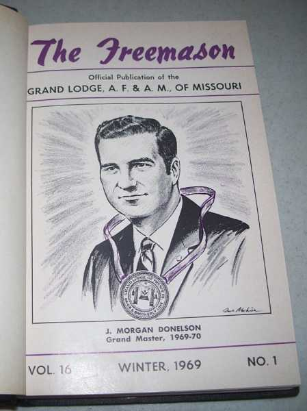 The Freemason: Official Publication of the Grand Lodge, A.F. & A.M. of Missouri Volume 16-20, 1969-1974 Bound in One Volume, N/A