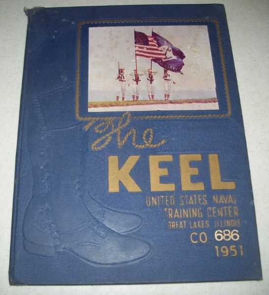 The Keel: United States Naval Training Center, Great Lakes Illinois, Co. 686, 1951 Yearbook, N/A