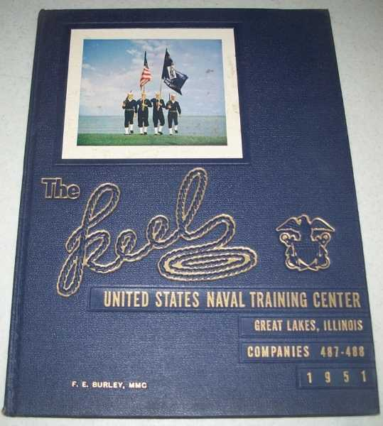 The Keel: United States Naval Training Center, Great Lakes Illinois, Companies 487-488, 1951 Yearbook, N/A