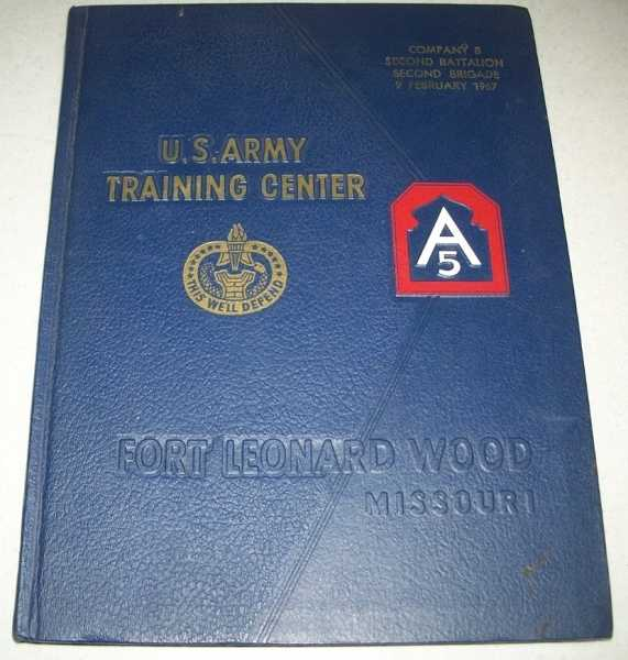 U.S. Army Training Center, Fort Leonard Wood Missouri, Company B, Second Battalion, Second Brigade, February 1967 Yearbook, N/A