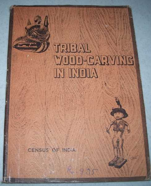 Tribal Wood-Carving in India, Pal, M.K.