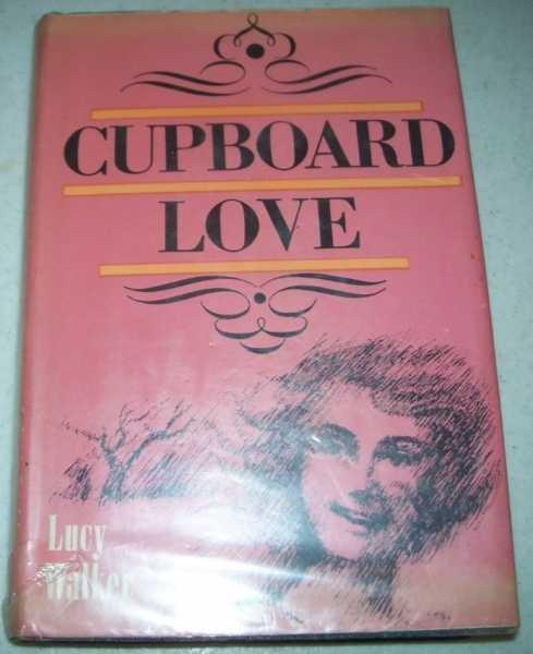 Cupboard Love( (The Moonshiner), Walker, Lucy