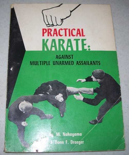 Practical Karate Book III: Against Multiple Unarmed Assailants, Nakayama, M. and Draeger, Donn F.