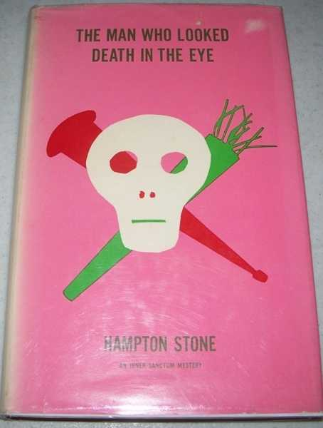The Man Who Looked Death in the Eye, Stone, Hampton