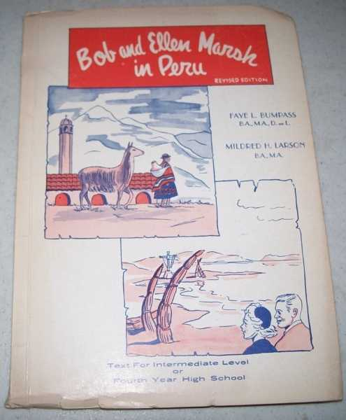 Bob and Ellen Marsh in Peru, Revised Edition, Bumpass, Faye L. and Larson, Mildred H.
