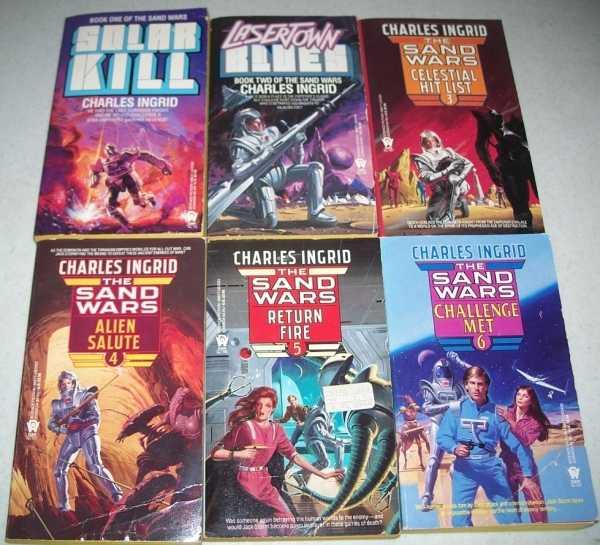 The Sand Wars Set of Books 1-6: 1-Solar Kill; 2-Lasertown Blues; 3-Celestial Hit List; 4-Alien Salute; 5-Return Fire; 6-Challenge Met, Ingrid, Charles