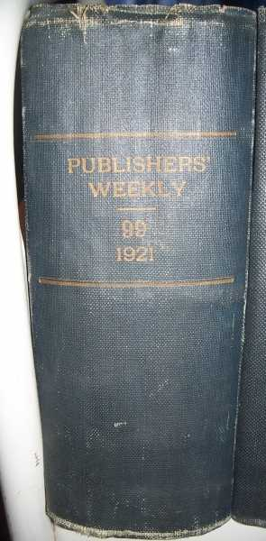 The Publishers' Weekly: American Book Trade Journal Volume XCIX, January-June 1921 Bound Together, N/A