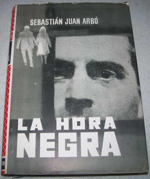 La Hora Negra (Notas de un Estudianta que Murio Loco), Arbo, Sebastian Juan