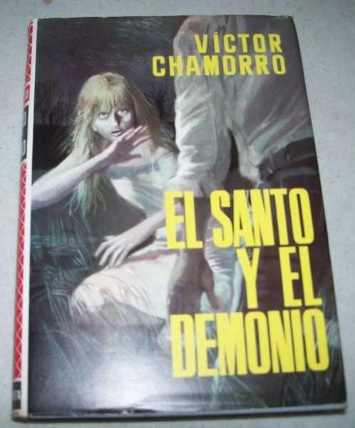 El Santo y el Demonio: Novela, Chamorro, Victor