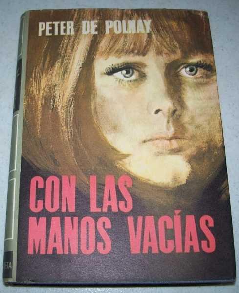 Con Las Manos Vacias, de Polnay, Peter